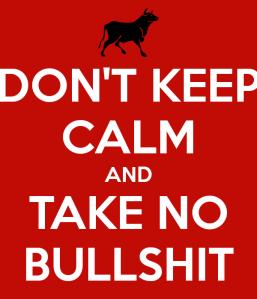 dont-keep-calm-and-take-no-bullshit